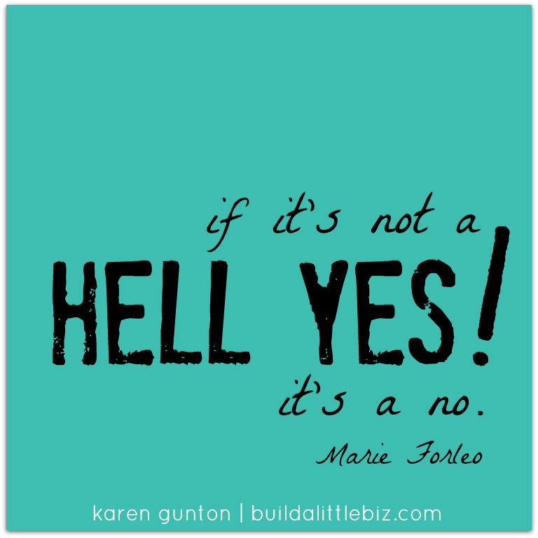 "Image that says ""if it's not a hell yes! it's a no."""