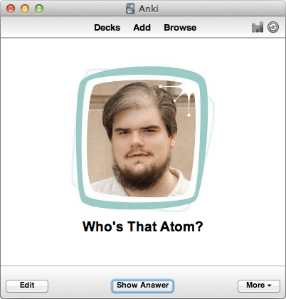 """Screenshot of the Anki software displaying a picture of the author, and the question """"Who's That Atom?"""""""